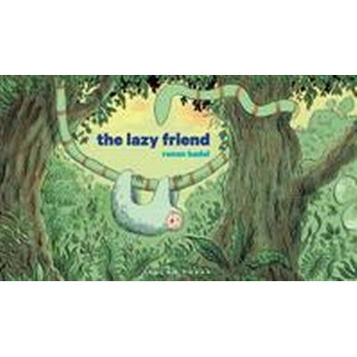 The Lazy Friend (Inbunden, 2014)
