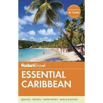 Fodor's Essential Caribbean (Häftad, 2016)
