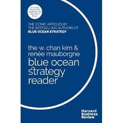 The W. Chan Kim & Renee Mauborgne Blue Ocean Strategy Reader (Pocket, 2017)