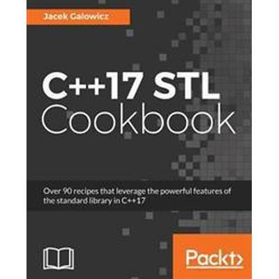 C++17 STL Cookbook (Häftad, 2017)