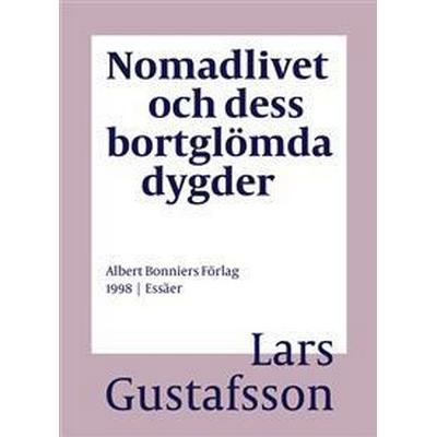 Nomadlivet och dess bortglömda dygder (E-bok, 2017)