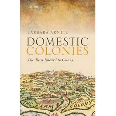 Domestic Colonies (Inbunden, 2017)
