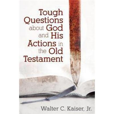Tough Questions About God and His Actions in the Old Testament (Pocket, 2015)