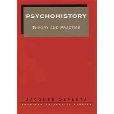Psychohistory: Theory and Practice (Häftad, 2001)