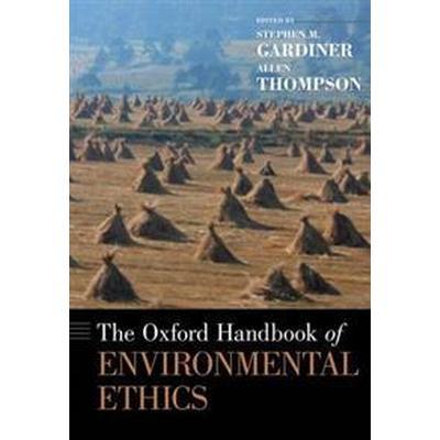 The Oxford Handbook of Environmental Ethics (Inbunden, 2016)