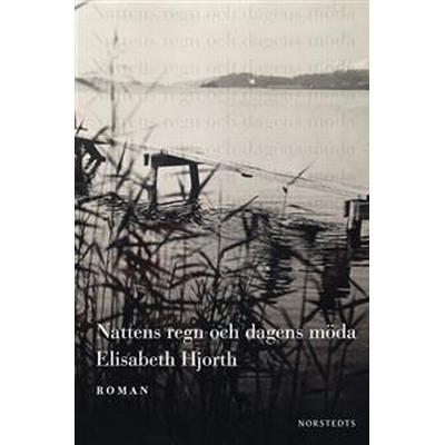 Nattens regn och dagens möda (E-bok, 2017)