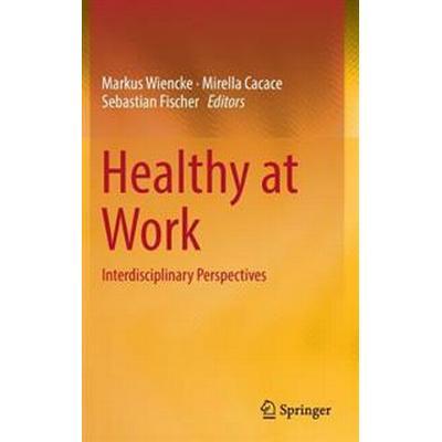Healthy at Work (Inbunden, 2016)