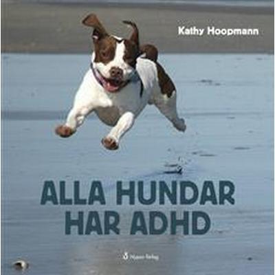 Alla hundar har ADHD (E-bok, 2015)