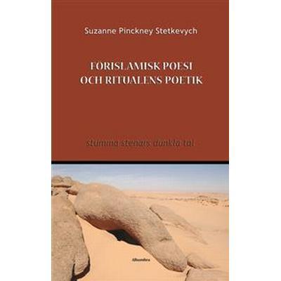 Förislamisk poesi och ritualens poetik (Häftad, 2017)