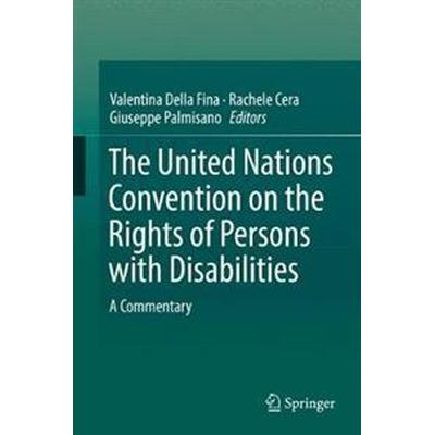 The United Nations Convention on the Rights of Persons with Disabilities: A Commentary (Inbunden, 2017)