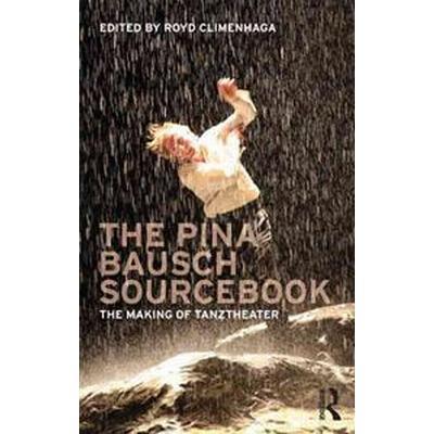 The Pina Bausch Sourcebook (Häftad, 2012)