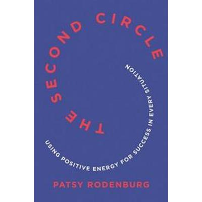 The Second Circle: Using Positive Energy for Success in Every Situation (Häftad, 2017)