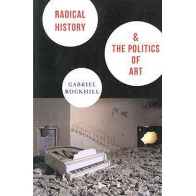 Radical History & the Politics of Art (Pocket, 2014)