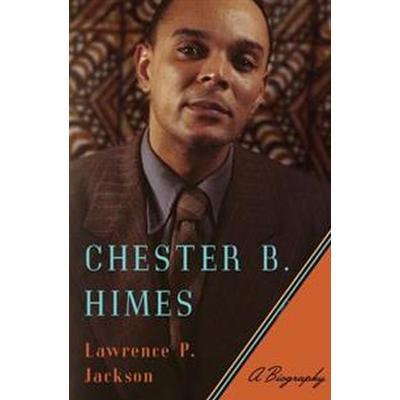 Chester B. Himes (Inbunden, 2017)