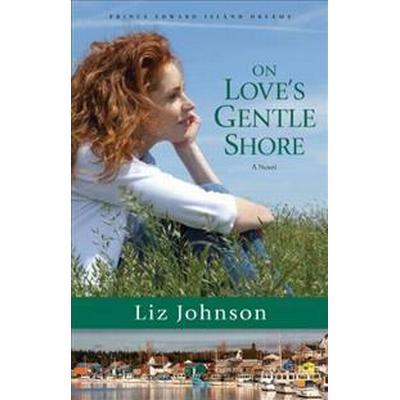 On Love's Gentle Shore (Pocket, 2017)