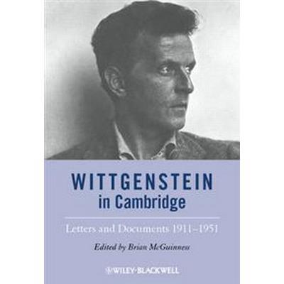 Wittgenstein in Cambridge: Letters and Documents 1911 - 1951 (Häftad, 2012)