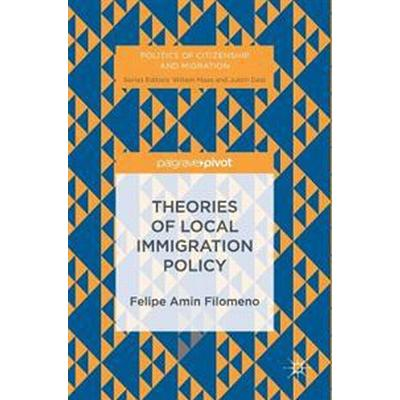 Theories of Local Immigration Policy (Inbunden, 2016)