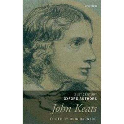 John Keats: 21st-Century Oxford Authors (Inbunden, 2017)
