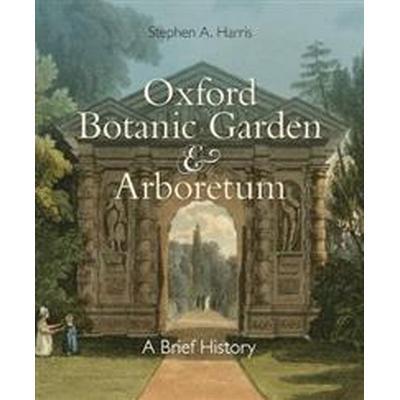 Oxford Botanic Garden & Arboretum (Häftad, 2017)