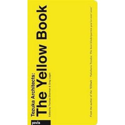 Tezuka Architects: The Yellow Book (Häftad, 2016)