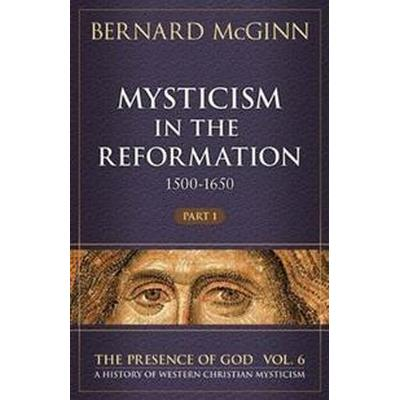 Mysticism in the Reformation (1500-1650) (Inbunden, 2017)