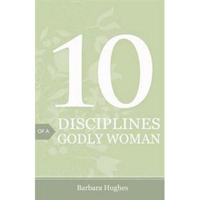 10 Disciplines of a Godly Woman (Pack of 25) (Häftad, 2007)