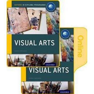 IB Visual Arts Print and Online Course Book Pack: Oxford IB Diploma Programme (Övrigt format, 2017)