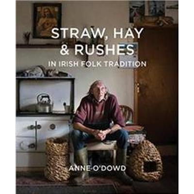 Straw, Hay & Rushes in Irish Folk Tradition (Inbunden, 2015)