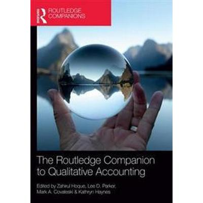 The Routledge Companion to Qualitative Accounting Research Methods (Inbunden, 2017)