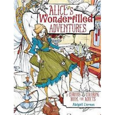 Alice's Wonderfilled Adventures Adult Coloring Book (Pocket, 2016)