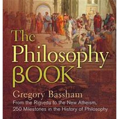 The Philosophy Book: From the Vedas to the New Atheists, 250 Milestones in the History of Philosophy (Inbunden, 2016)