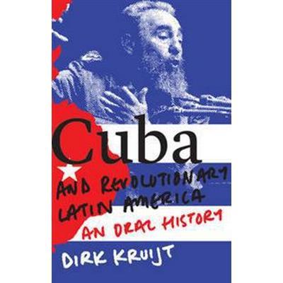 Cuba and Revolutionary Latin America (Pocket, 2017)