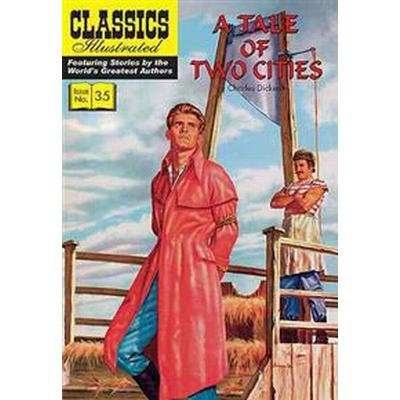 A Tale of Two Cities: Classics Illustrated (Häftad, 2015)