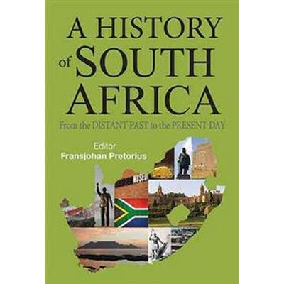A History of South Africa: From the Distant Past to the Present Day (Inbunden, 2014)