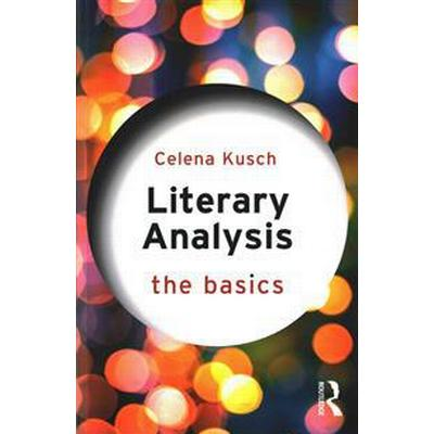 Literary Analysis: The Basics (Häftad, 2016)