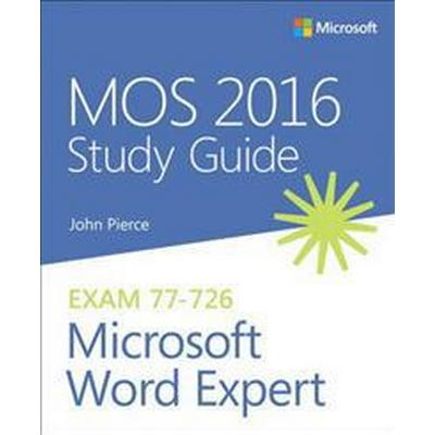 MOS 2016 Study Guide for Microsoft Word Expert (Häftad, 2016)