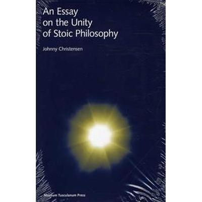 An Essay on the Unity of Stoic Philosophy: Second Edition (Inbunden, 2012)