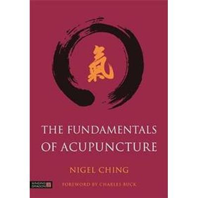 The Fundamentals of Acupuncture (Inbunden, 2016)