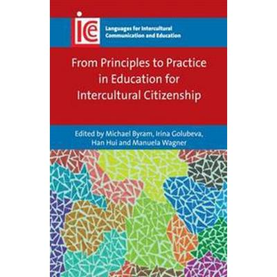 From Principles to Practice in Education for Intercultural Citizenship (Häftad, 2016)