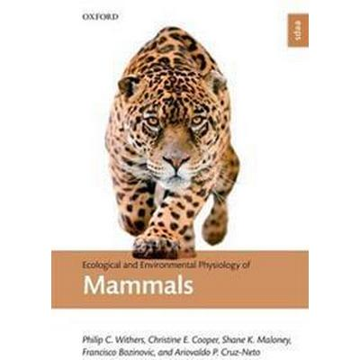 Ecological and Environmental Physiology of Mammals (Inbunden, 2016)