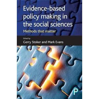 Evidence-Based Policy Making in the Social Sciences: Methods That Matter (Häftad, 2016)