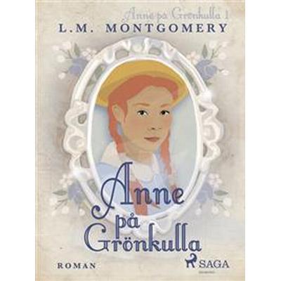 Anne på Grönkulla (E-bok, 2017)