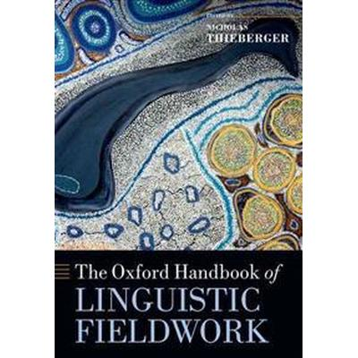 The Oxford Handbook of Linguistic Fieldwork (Pocket, 2014)