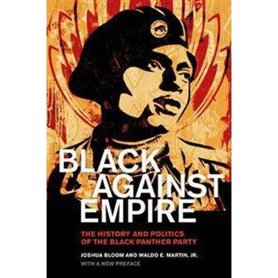 Black Against Empire: The History and Politics of the Black Panther Party (Häftad, 2016)