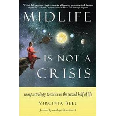 Midlife is Not a Crisis (Häftad, 2017)