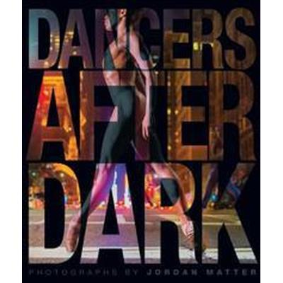 Dancers After Dark (Inbunden, 2016)