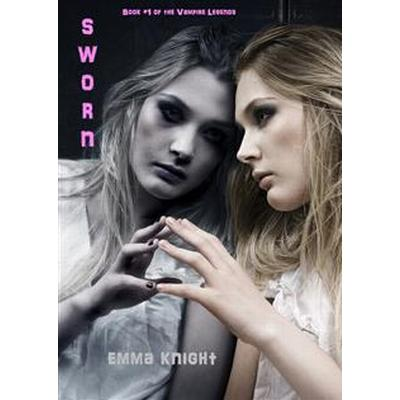 Sworn (Book #1 of the Vampire Legends) (E-bok, 2014)