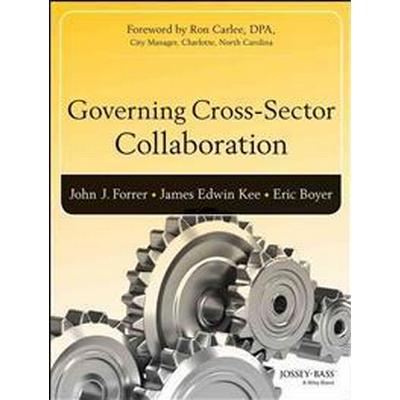 Governing Cross-Sector Collaboration (Häftad, 2014)