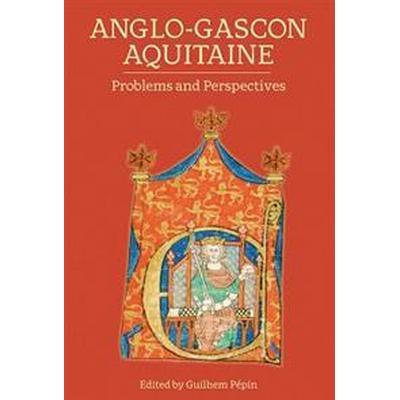 Anglo-Gascon Aquitaine (Inbunden, 2017)