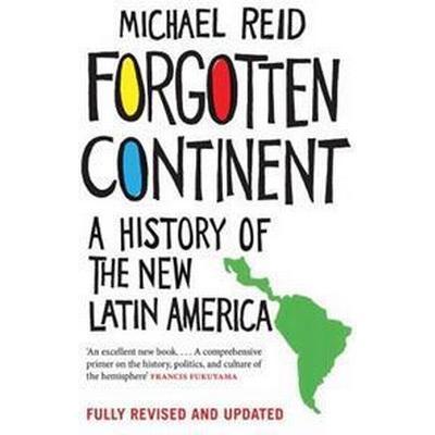 Forgotten Continent: A History of the New Latin America (Häftad, 2017)